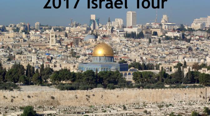2017 Israel Tour 聖地之旅